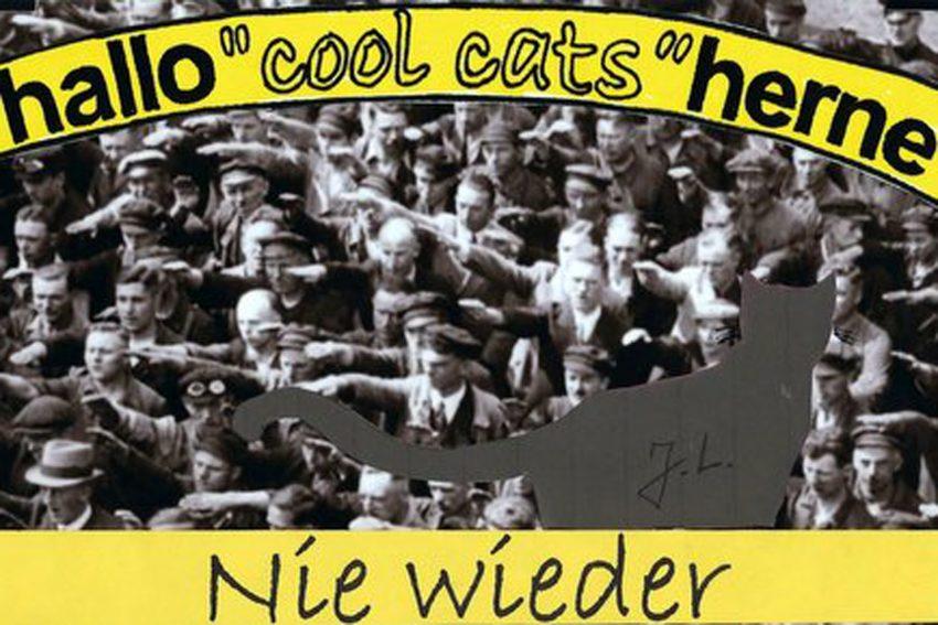 Die Cool Cats wollen Nie wieder Krieg! Nie wieder Nazis! Nie wieder Faschismus.