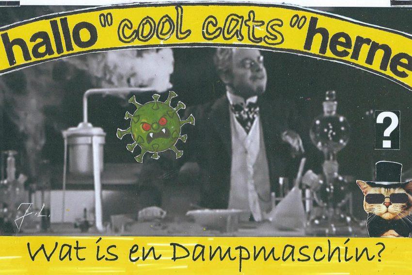 Pfeiffer mit drei f fragt; Wat is en Dampfmaschin? Unsere jungen Cool Cats sind erstaunt, da sie den Heinz nicht kennen.