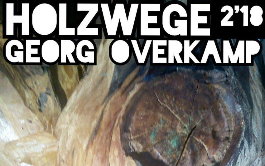 Holzwege - Ausstellung im Schollbrockhaus.