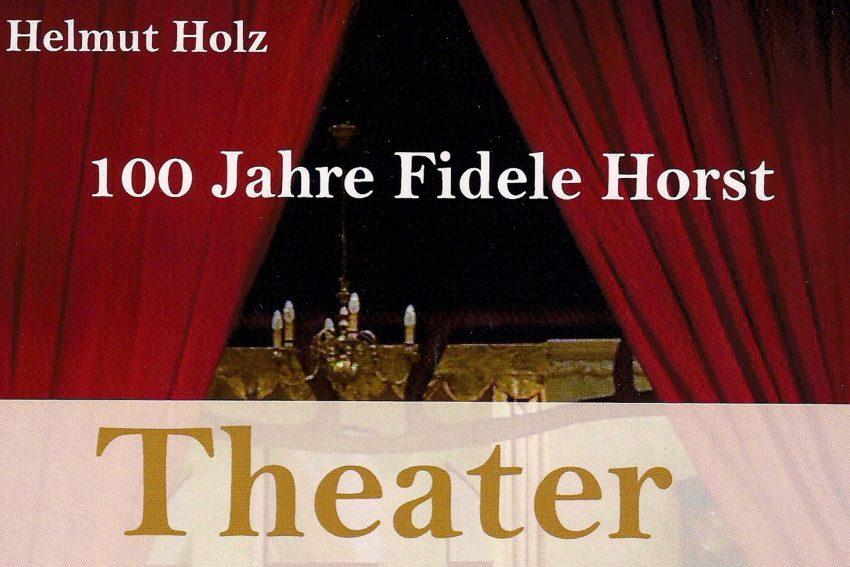 100 Jahre Fidele Horst - das Buch.